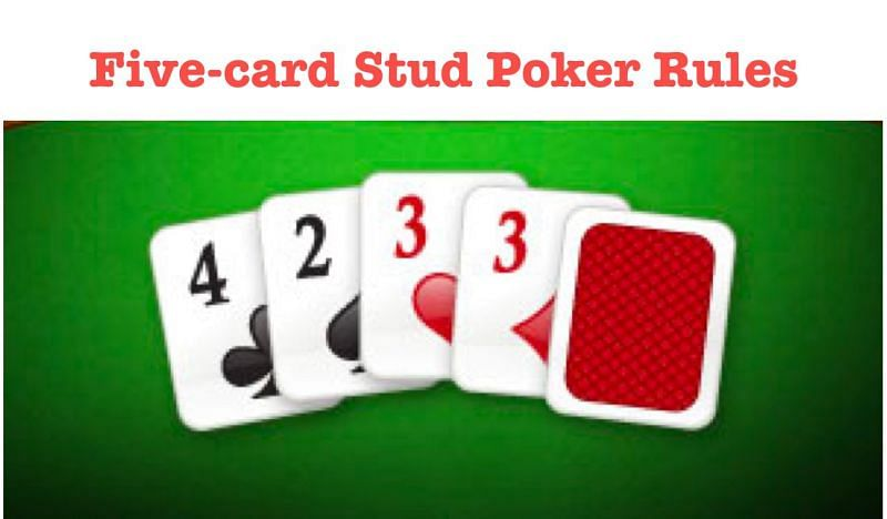 Five card stud betting rules in poker muguruza vs kerberos betting expert nba