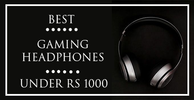 Best Headphones for playing PUBG under Rs 1000