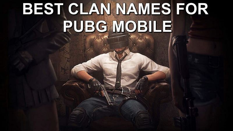 Best Clan Names for PUBG Mobile