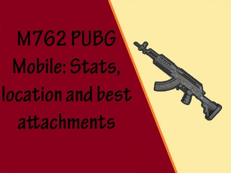 Stats and best attachments for M762 in PUBG Mobile