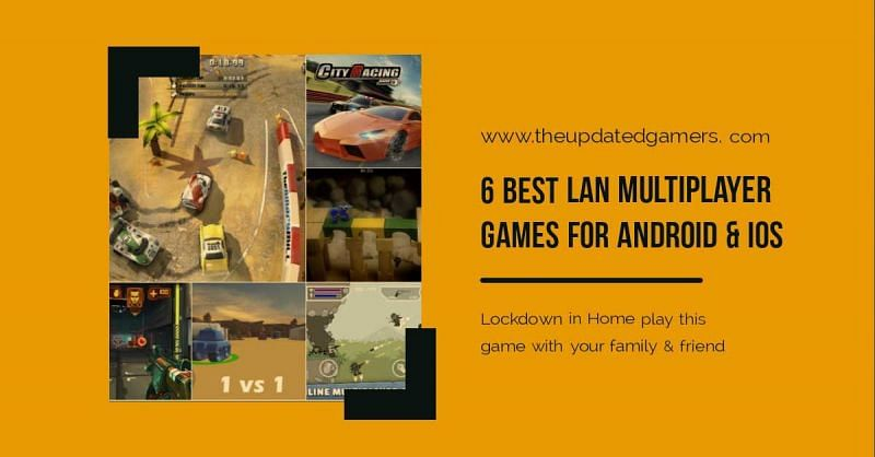Six best LAN multiplayer games for Android and iOS