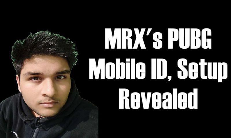 MRX's PUBG Mobile ID, setup revealed