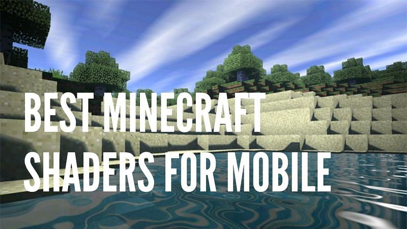 Best Minecraft shaders for mobile