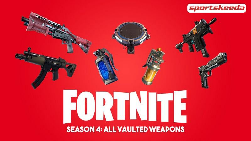 Fortnite Season 4: All Vaulted weapons.
