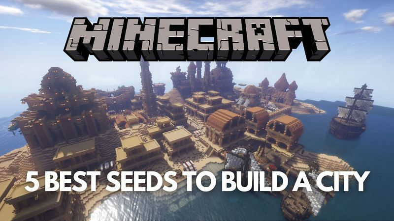 Best Minecraft seeds to build a city