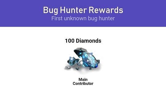100 diamonds for reportingthe first unknown bug