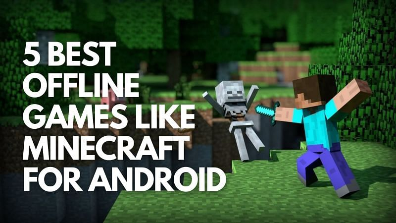 Five best offline games like Minecraft for Android