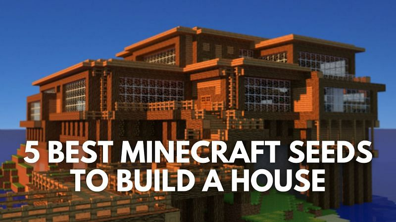 5 Best Minecraft Seeds To Build A House