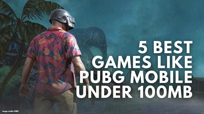 Best titles similar to PUBG Mobile under 100 MB