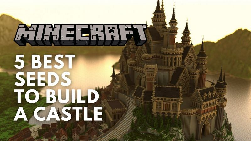 Best Minecraft seeds to build a castle