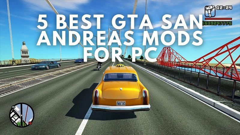 Best GTA San Andreas mods for a computer