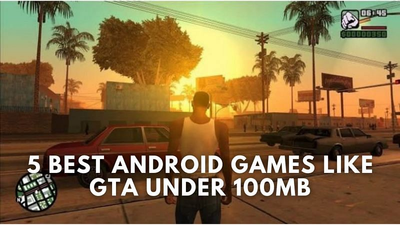 Best Android games like GTA under 100 MB