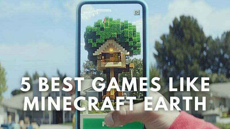 Five best games like Minecraft Earth