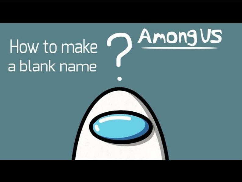 Among Us How To Get A Blank Name