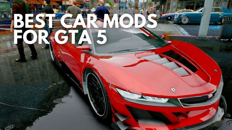 Best car mods for GTA 5