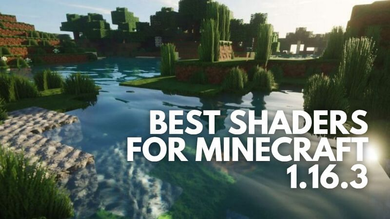 Best shaders for Minecraft 1.16.3