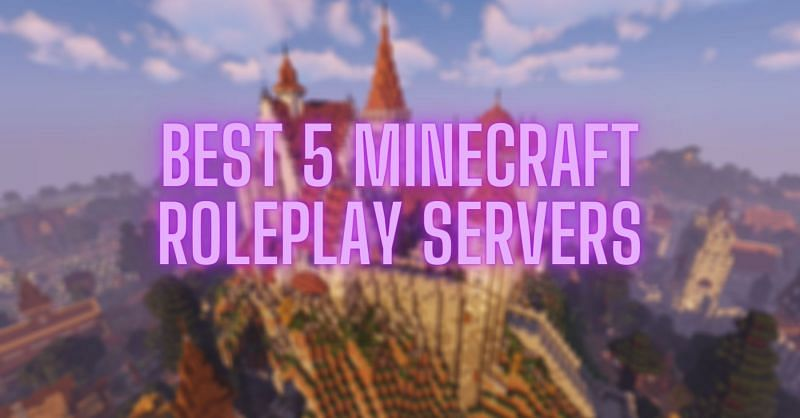 5 best Minecraft roleplay Servers in 2020