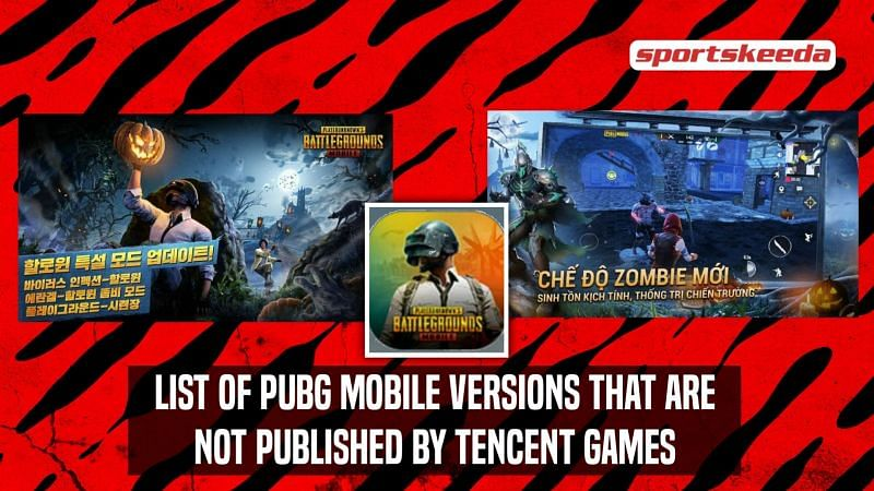 All version of PUBG Mobile not published by Tencent Games