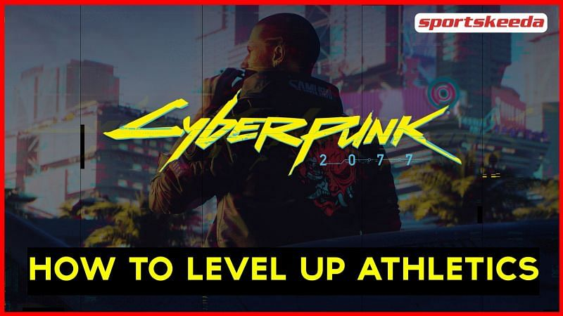 A guide on how to level up the Athletics skill in Cyberpunk 2077