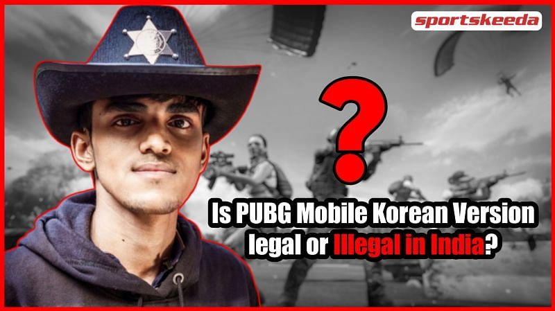 Maxtern: Is PUBG Mobile Korean Version Legal or Illegal in India?
