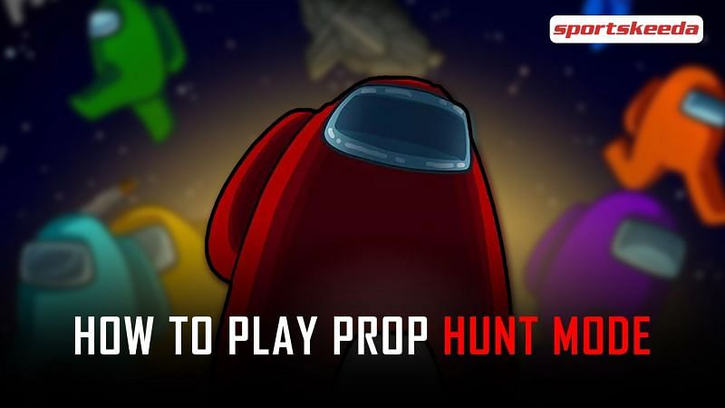 A step-by-step guide on playing the Prop Hunt mod in Among Us