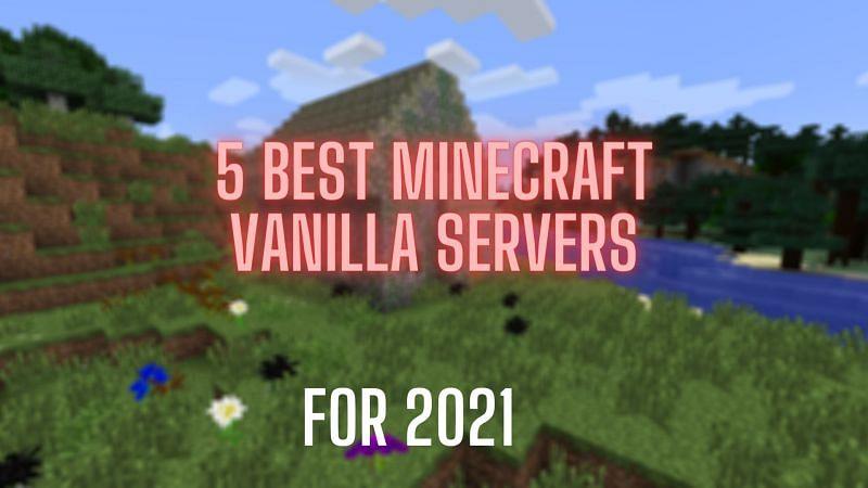 Best 5 Minecraft vanilla servers in 2021