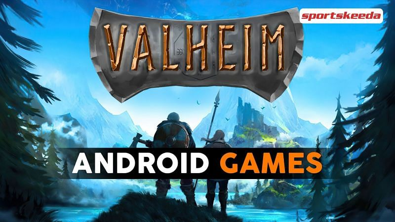 Best Android games like Valheim