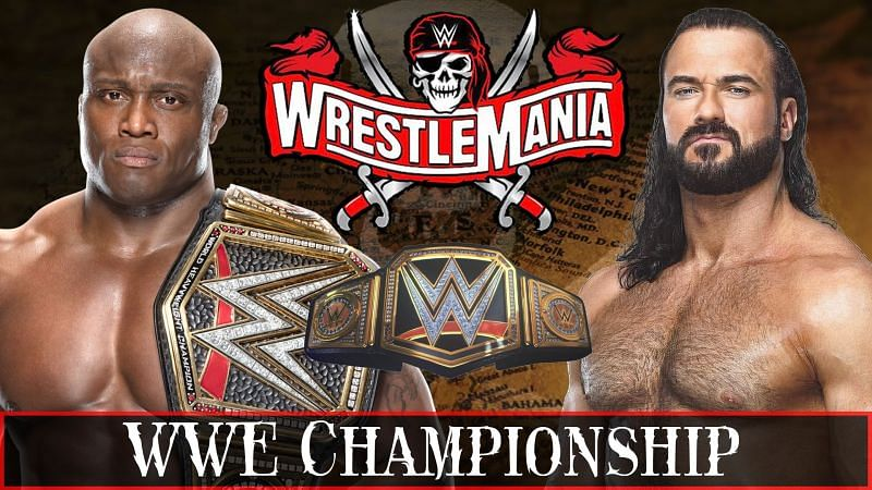 Bobby Lashley will defend the WWE Championship against Drew McIntyre at WrestleMania 37