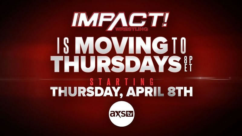 IMPACT Wrestling moves to Thursday nights on AXS TV.