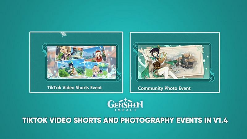 Genshin Impact reveals a Tiktok Video Shorts and Photography event for version 1.4