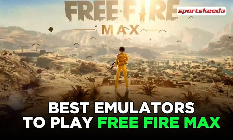 Best emulators to play Free Fire Max (Image via Sportskeeda)