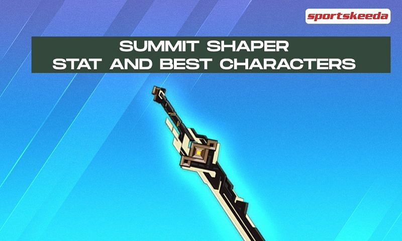 Summit Shaper stat and best characters in Genshin Impact