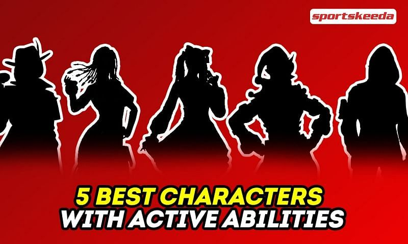 5 characters with the best active abilities
