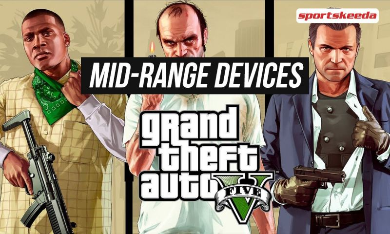 Free Android games like GTA 5 for mid-range devices